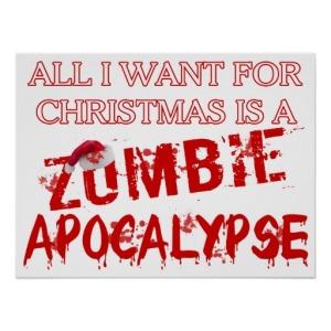 christmas_zombie_apocalypse_posters-rf5d0cf2ca47b4a71ad454c0aa580d7fa_wa3_8byvr_512