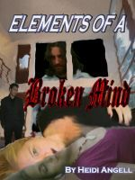 Elements of a Broken Mind
